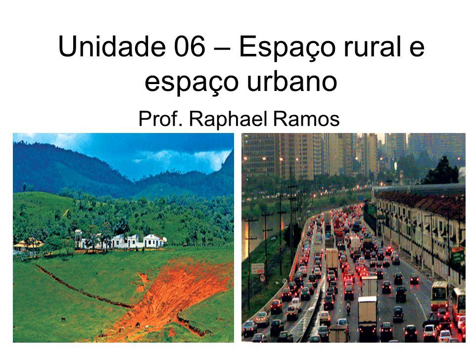 Unidade 06 – Espaço rural e espaço urbano
