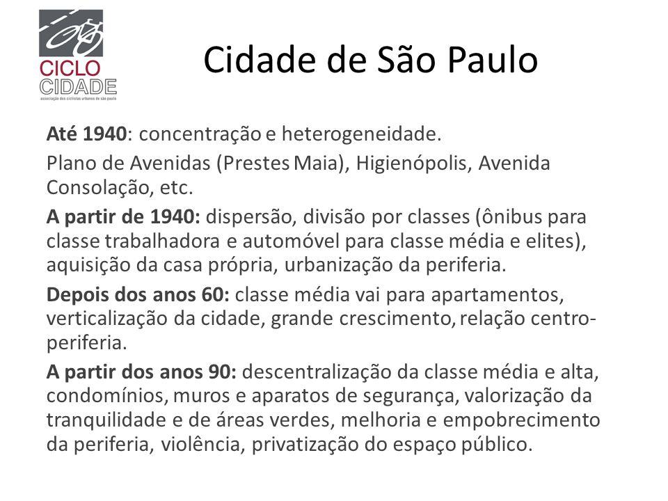 Cidade de São Paulo Até 1940: concentração e heterogeneidade.