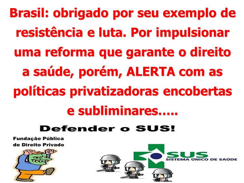 Brasil: obrigado por seu exemplo de resistência e luta