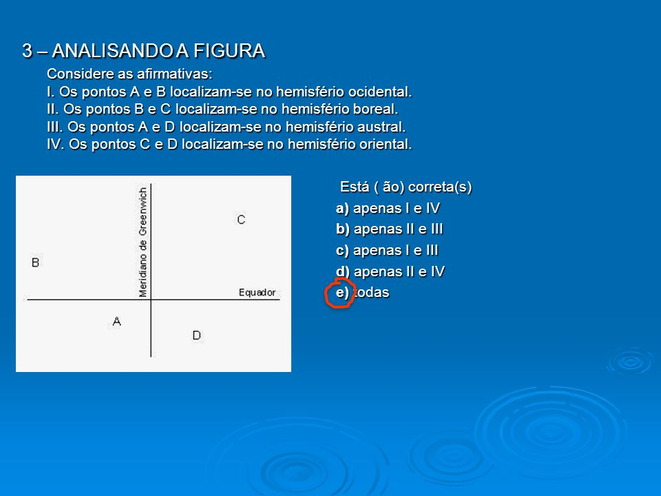 3 – ANALISANDO A FIGURA Considere as afirmativas: I