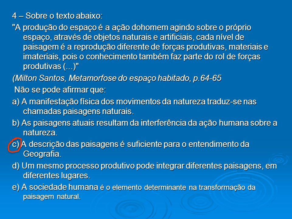 (Milton Santos, Metamorfose do espaço habitado, p.64-65