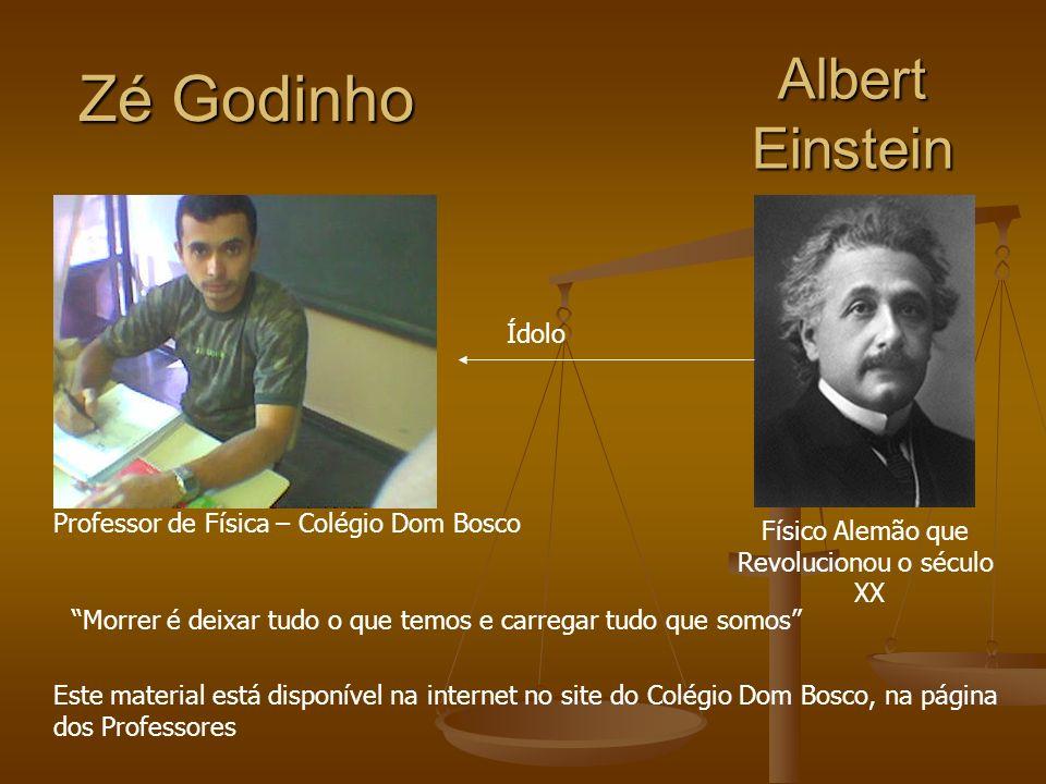 Zé Godinho Albert Einstein Ídolo
