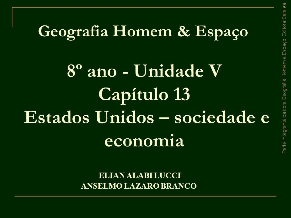 8º ano - Unidade V Capítulo 13 Estados Unidos – sociedade e economia