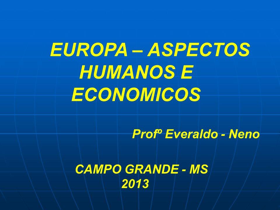 EUROPA – ASPECTOS HUMANOS E ECONOMICOS