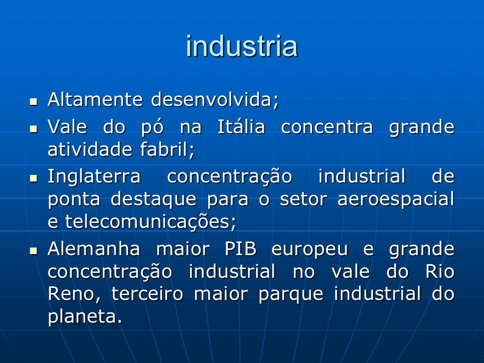 industria Altamente desenvolvida;
