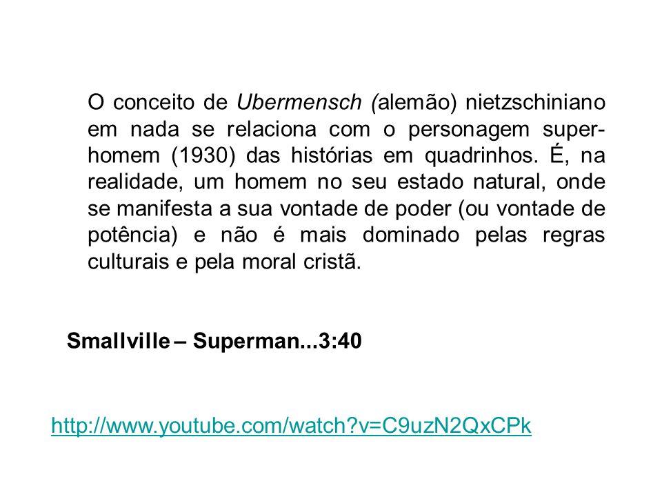 O conceito de Ubermensch (alemão) nietzschiniano em nada se relaciona com o personagem super-homem (1930) das histórias em quadrinhos. É, na realidade, um homem no seu estado natural, onde se manifesta a sua vontade de poder (ou vontade de potência) e não é mais dominado pelas regras culturais e pela moral cristã.