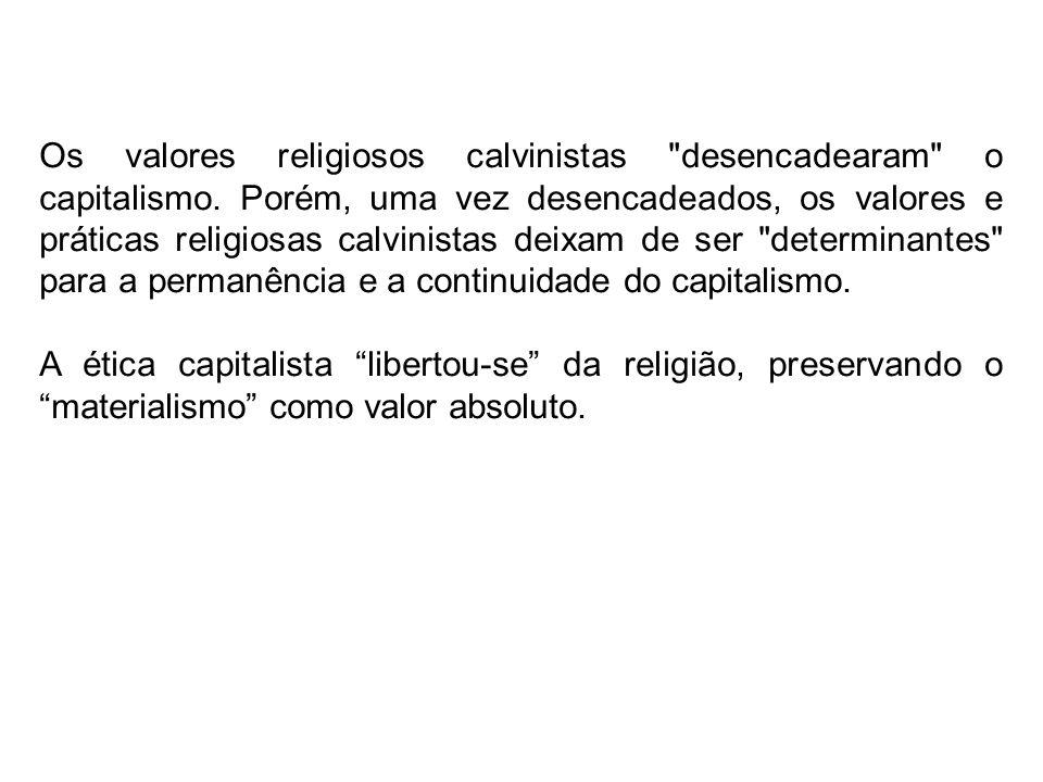 Os valores religiosos calvinistas desencadearam o capitalismo