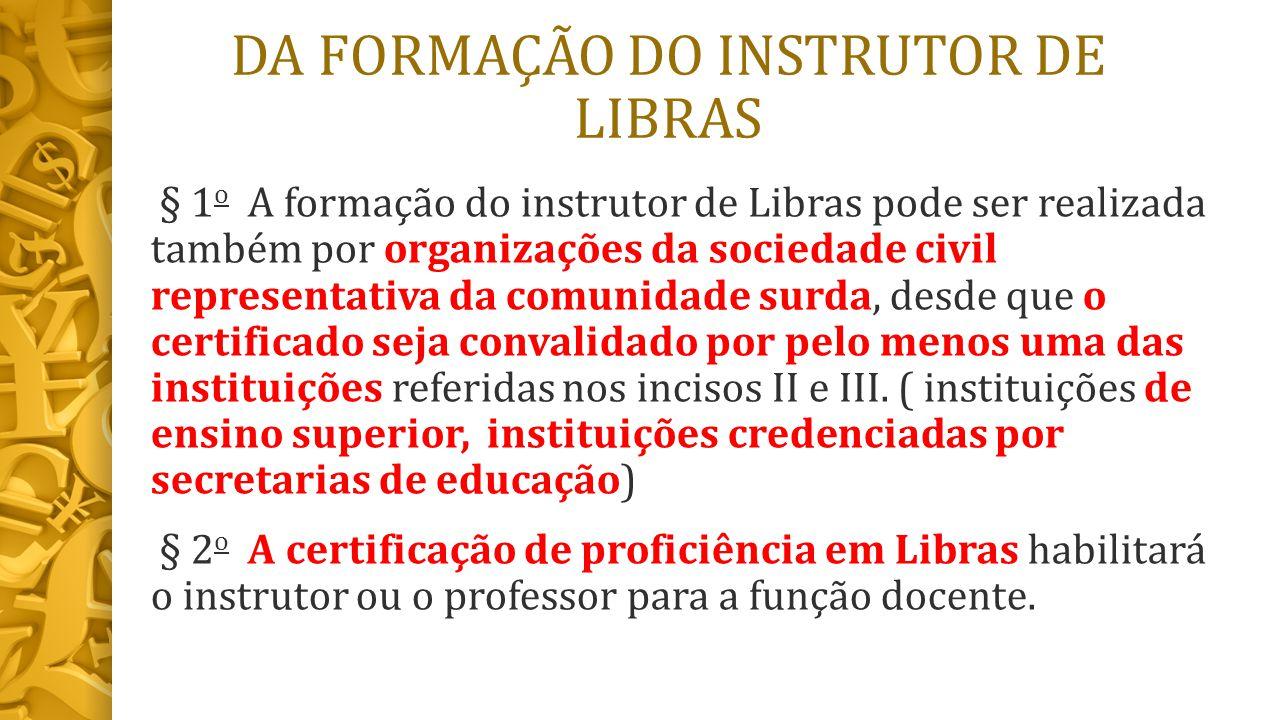 DA FORMAÇÃO DO INSTRUTOR DE LIBRAS