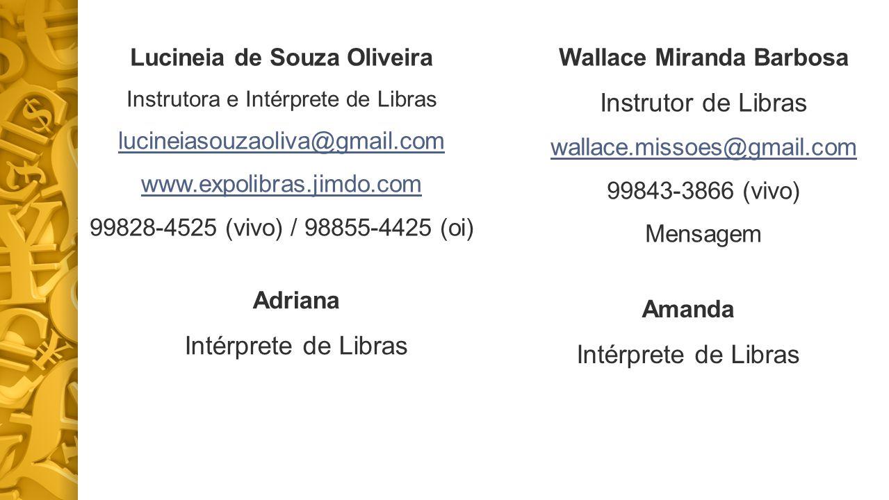 Lucineia de Souza Oliveira Wallace Miranda Barbosa