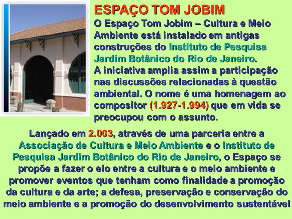 ESPAÇO TOM JOBIM