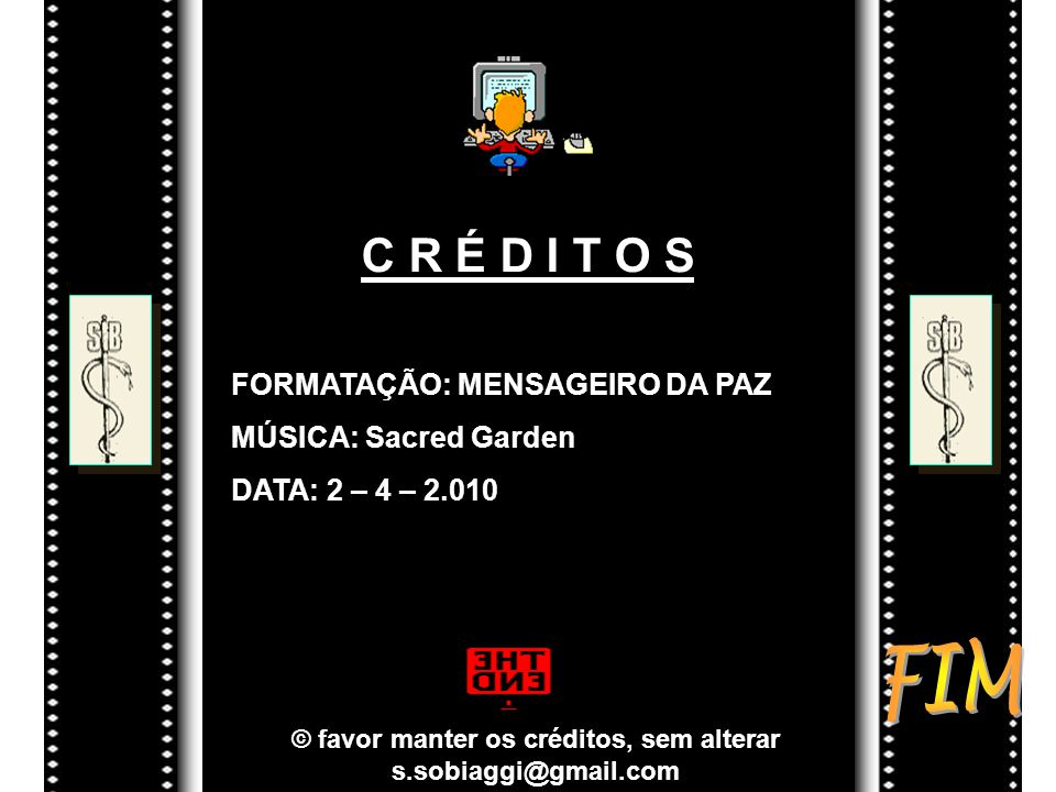 © favor manter os créditos, sem alterar s.sobiaggi@gmail.com