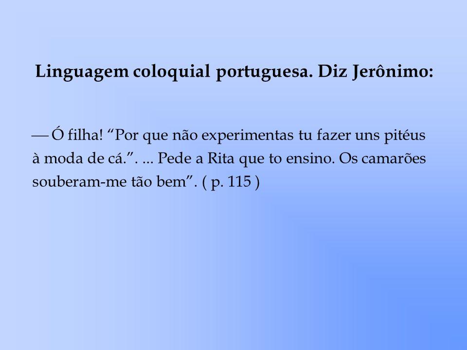 Linguagem coloquial portuguesa. Diz Jerônimo: