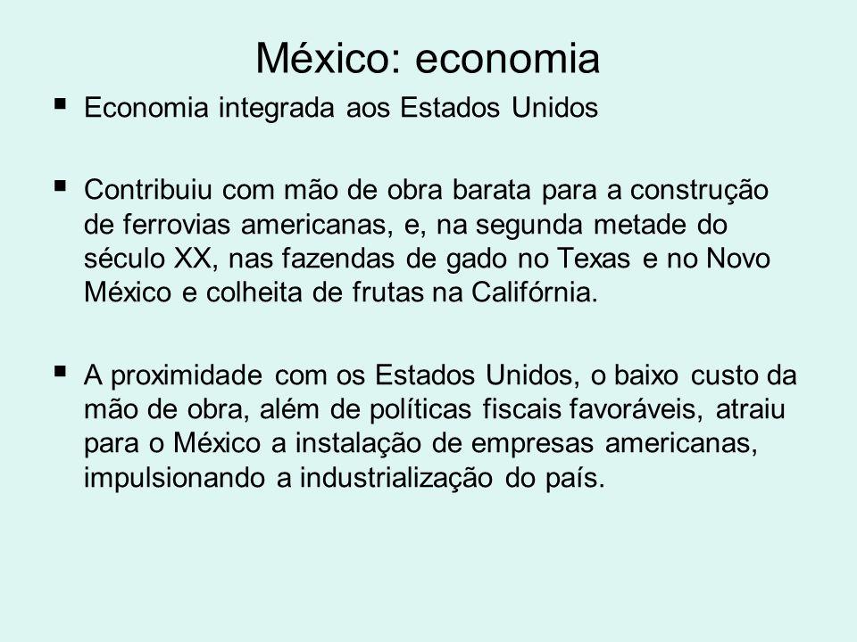 México: economia Economia integrada aos Estados Unidos