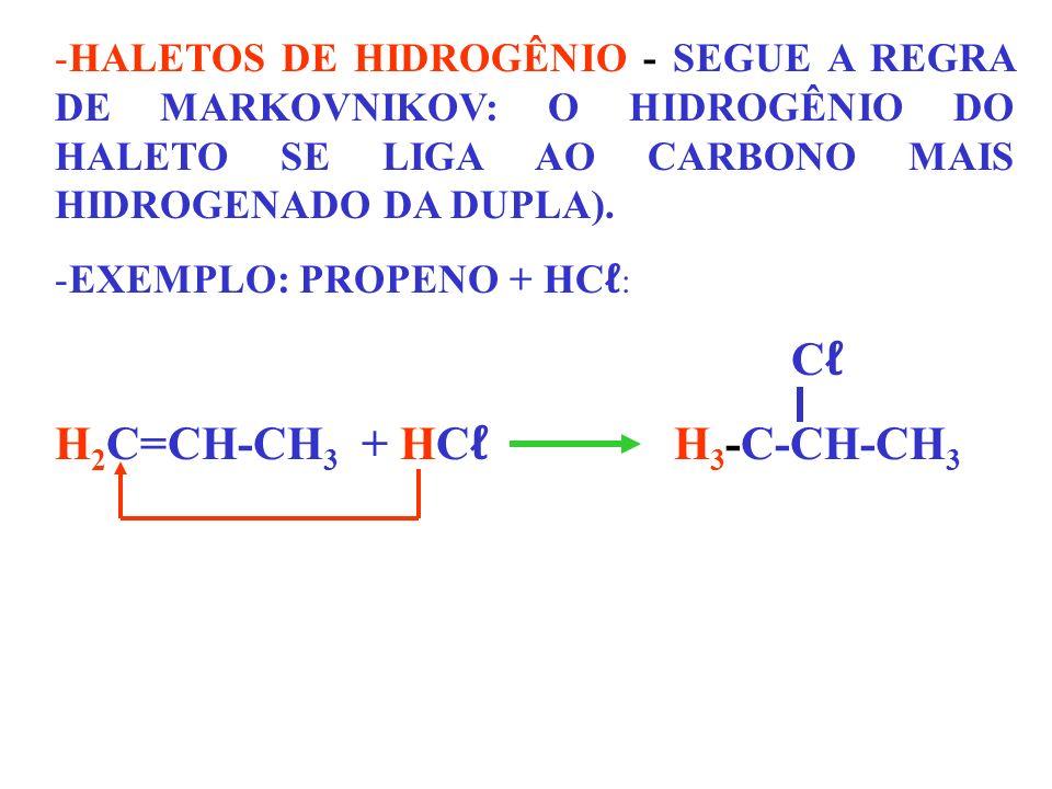 H2C=CH-CH3 + HCℓ H3-C-CH-CH3