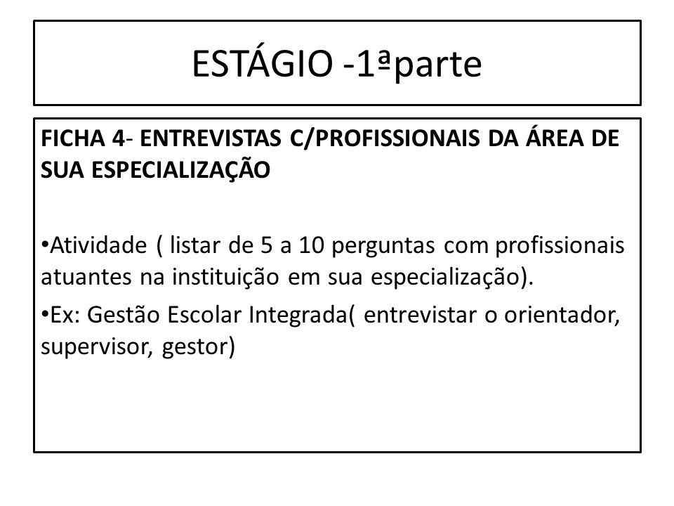 ESTÁGIO -1ªparte FICHA 4- ENTREVISTAS C/PROFISSIONAIS DA ÁREA DE SUA ESPECIALIZAÇÃO.