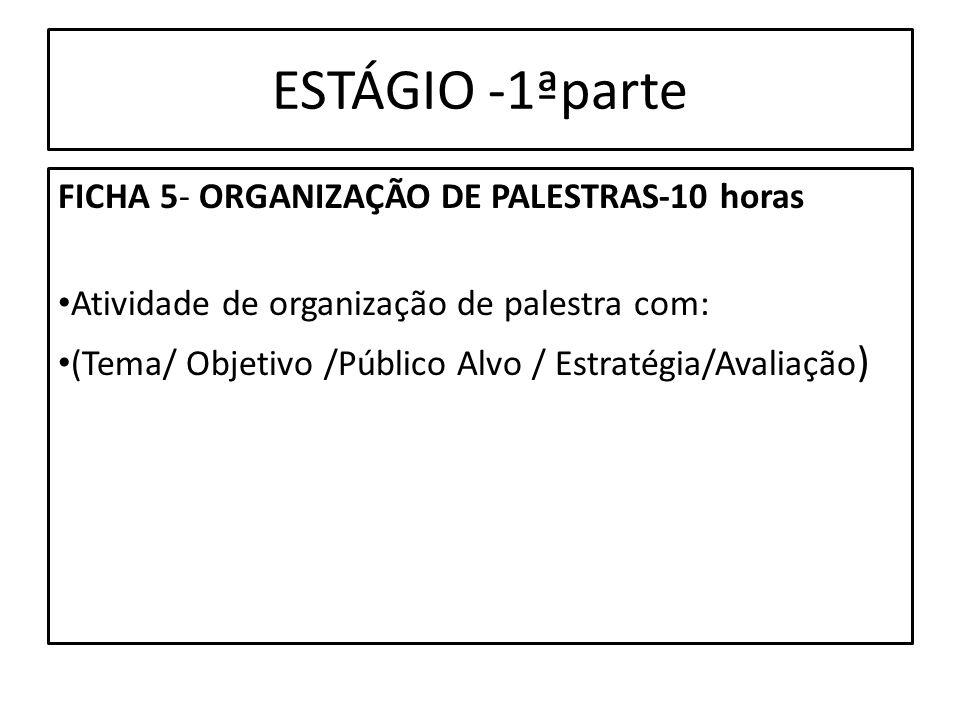 ESTÁGIO -1ªparte FICHA 5- ORGANIZAÇÃO DE PALESTRAS-10 horas