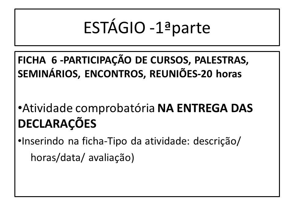 ESTÁGIO -1ªparte Atividade comprobatória NA ENTREGA DAS DECLARAÇÕES