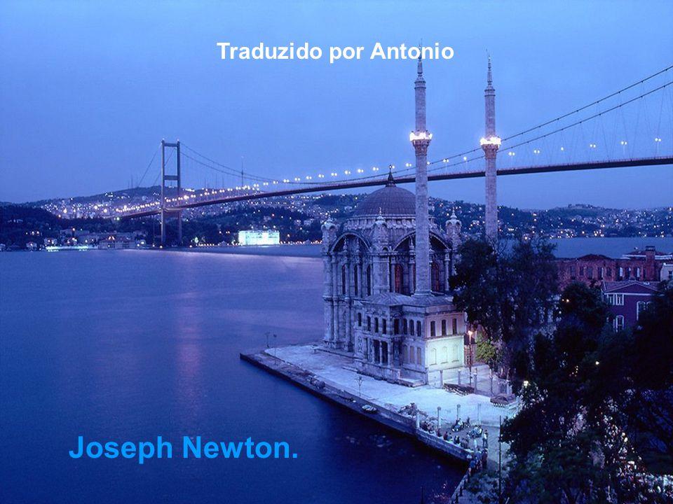 Traduzido por Antonio Joseph Newton.