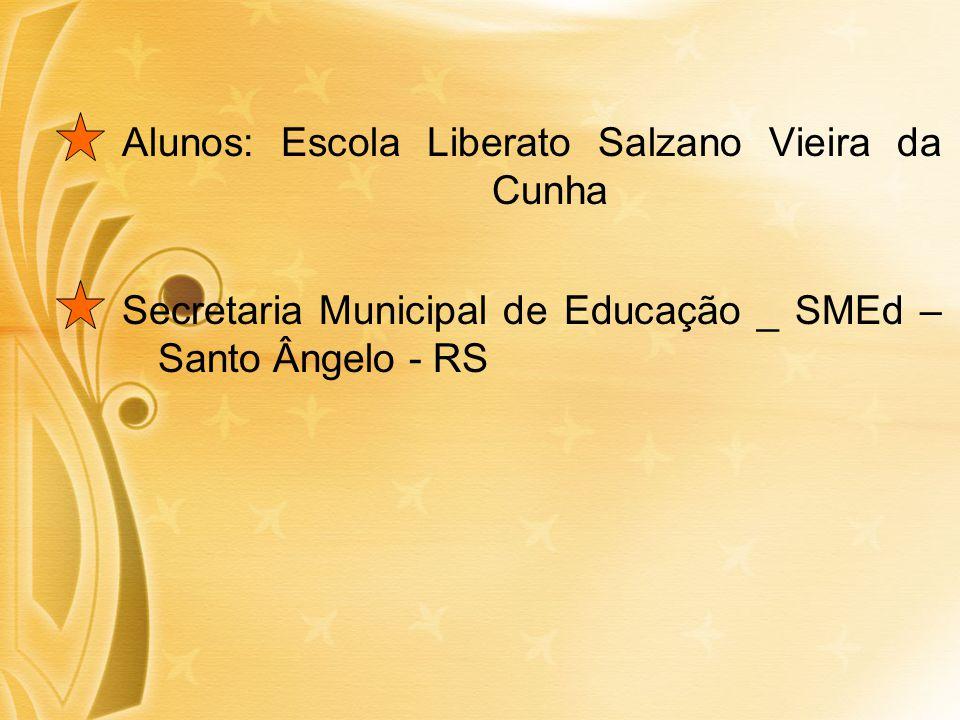 Alunos: Escola Liberato Salzano Vieira da Cunha