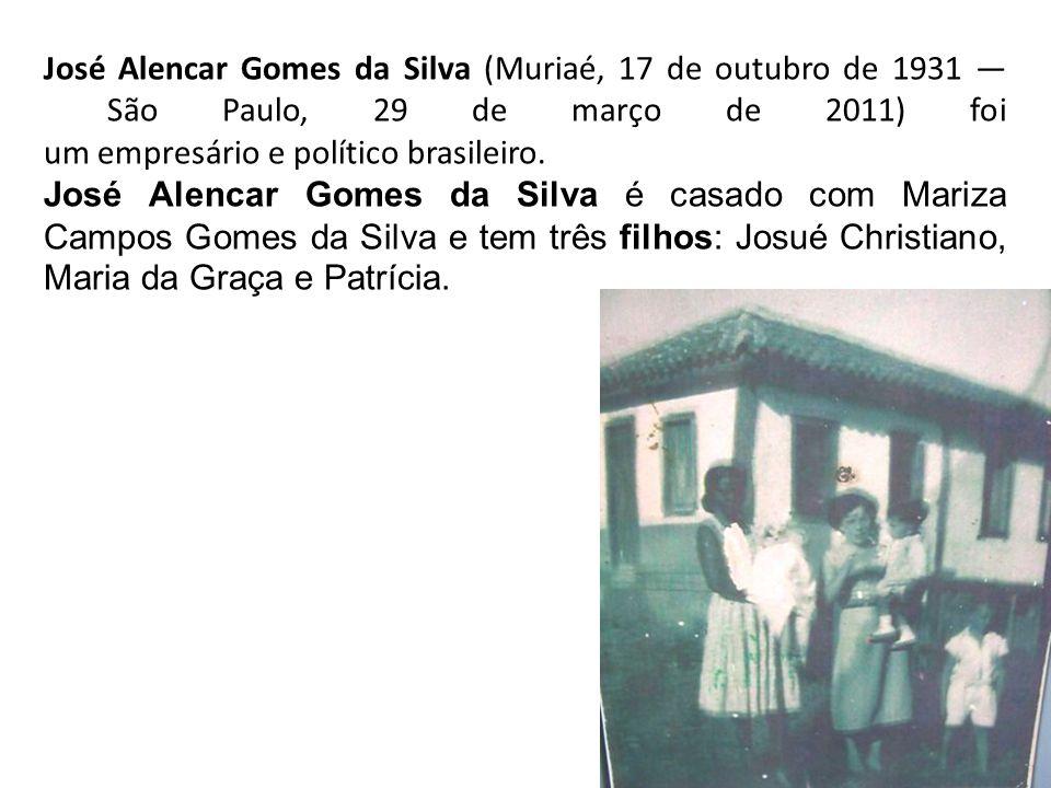 José Alencar Gomes da Silva (Muriaé, 17 de outubro de 1931 — São Paulo, 29 de março de 2011) foi um empresário e político brasileiro.