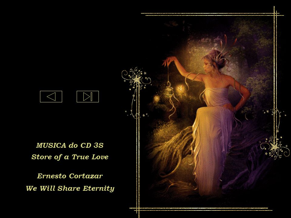 MUSICA do CD 3S Store of a True Love Ernesto Cortazar We Will Share Eternity