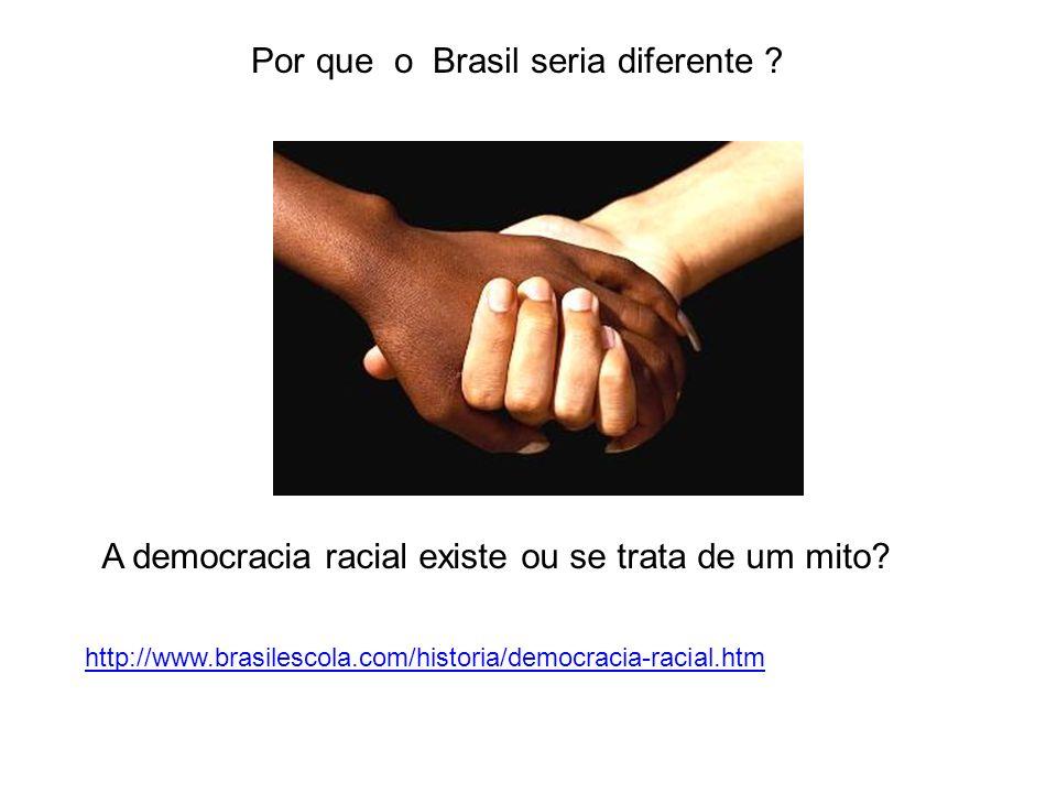 Por que o Brasil seria diferente