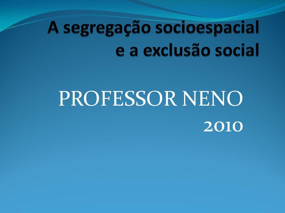 A segregação socioespacial e a exclusão social