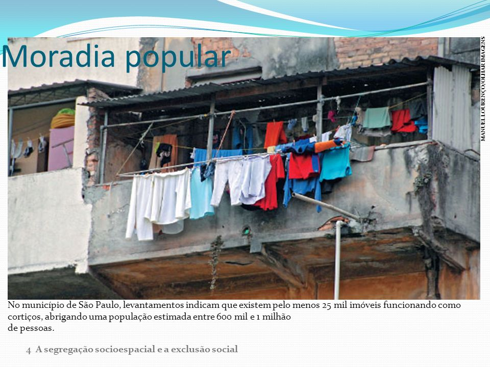Moradia popular MANUEL LOURENÇO/OLHAR IMAGENS.
