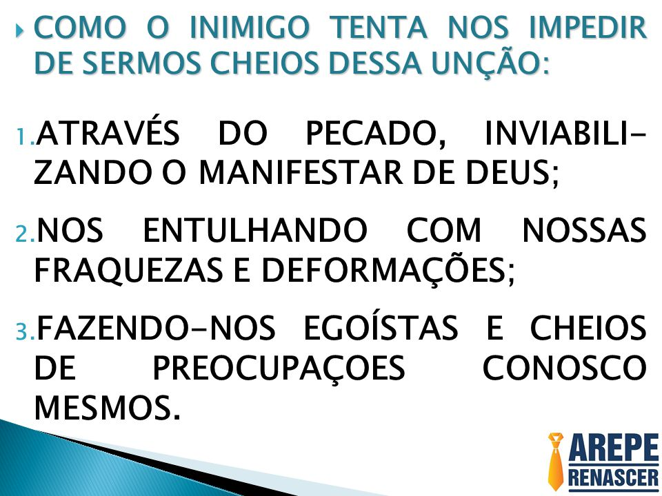 ATRAVÉS DO PECADO, INVIABILI- ZANDO O MANIFESTAR DE DEUS;