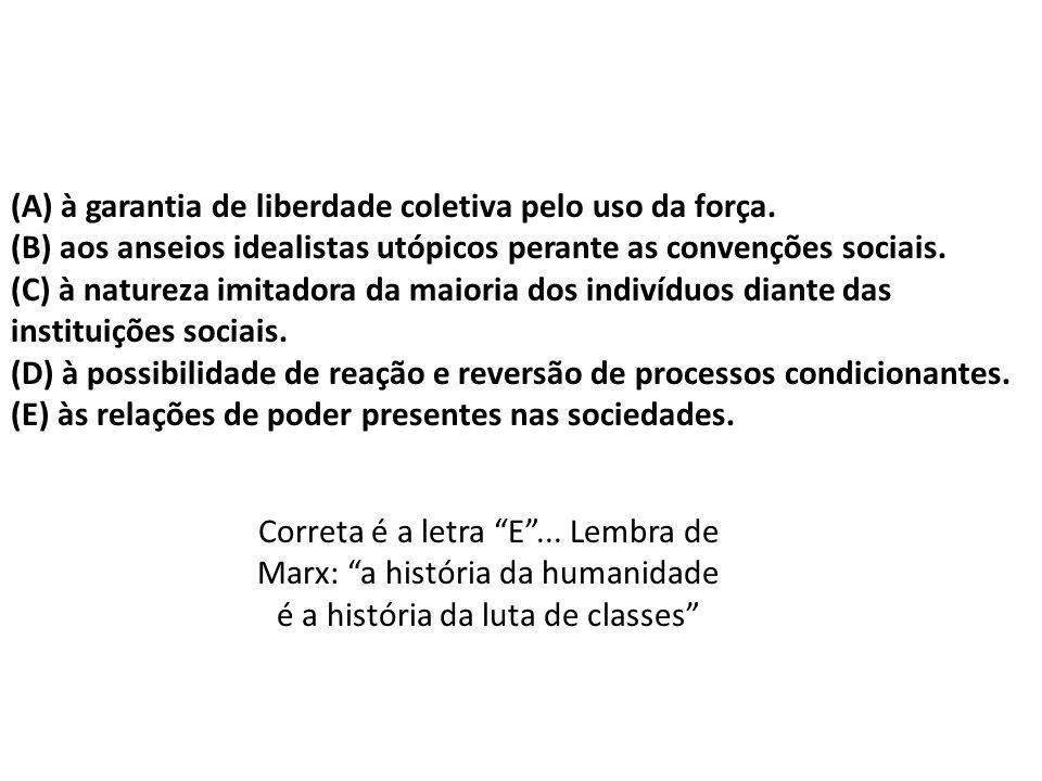 (A) à garantia de liberdade coletiva pelo uso da força.