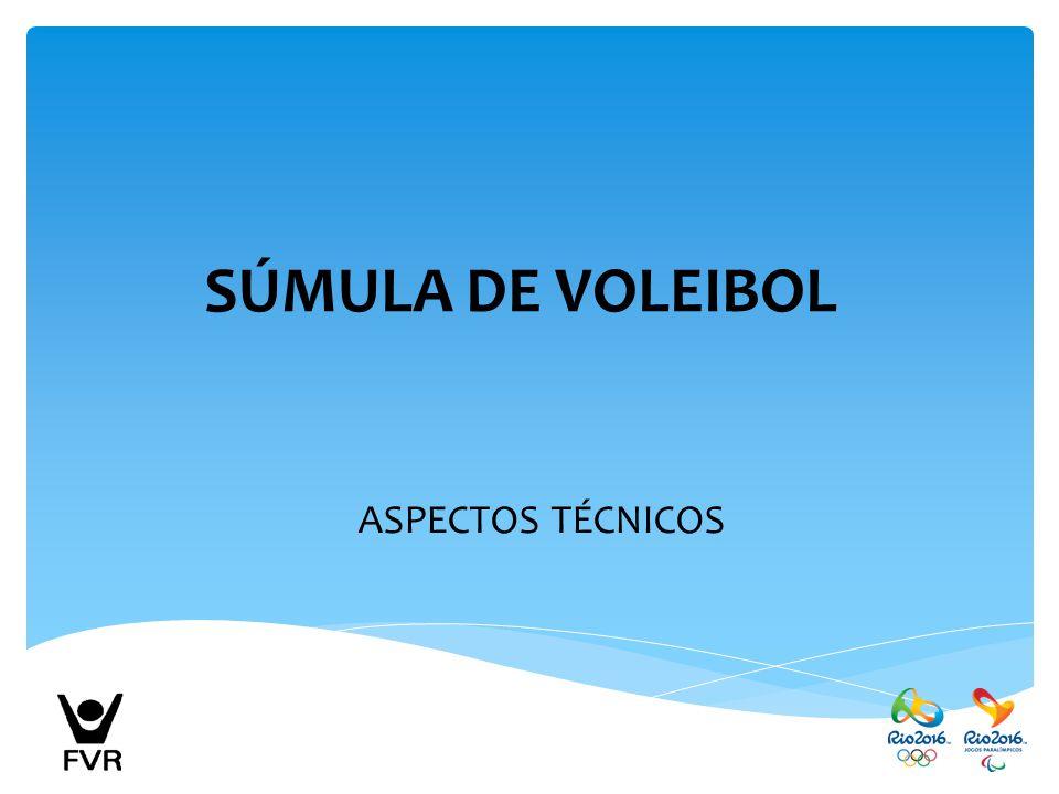 SÚMULA DE VOLEIBOL ASPECTOS TÉCNICOS