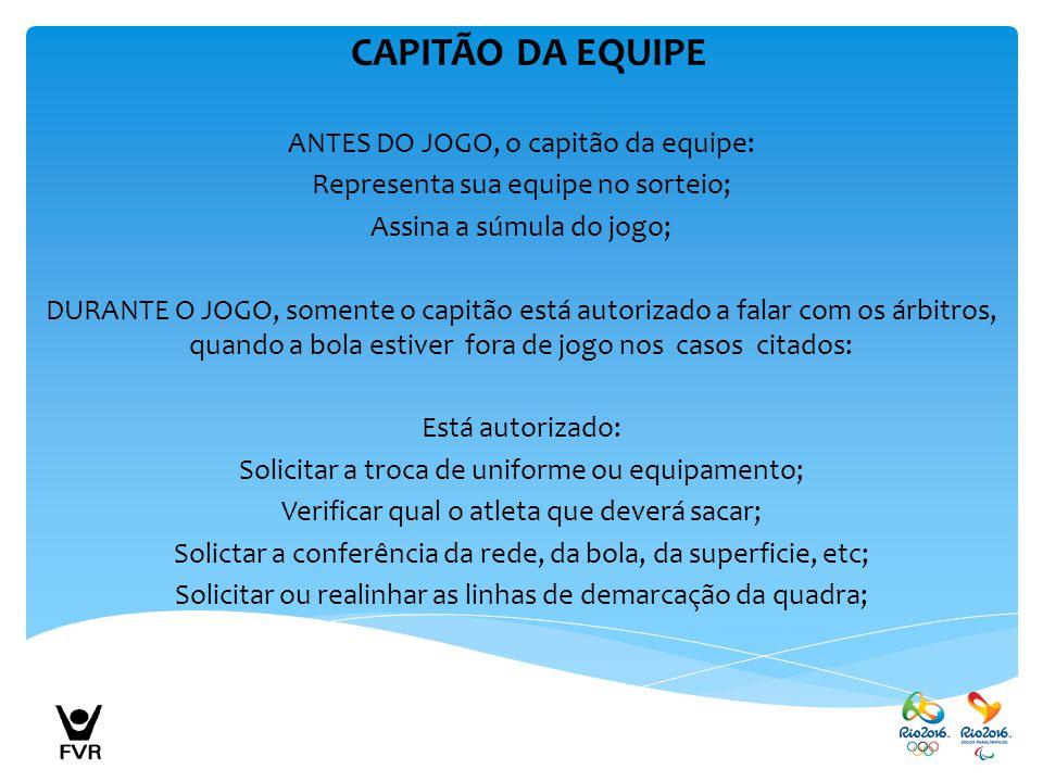 CAPITÃO DA EQUIPE ANTES DO JOGO, o capitão da equipe: