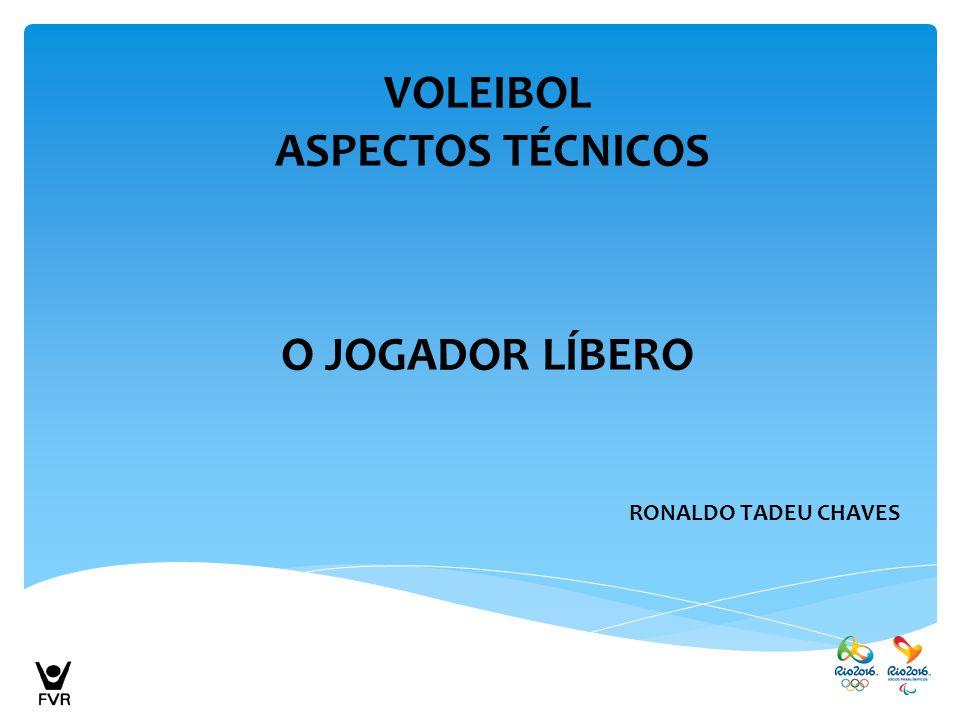 VOLEIBOL ASPECTOS TÉCNICOS O JOGADOR LÍBERO