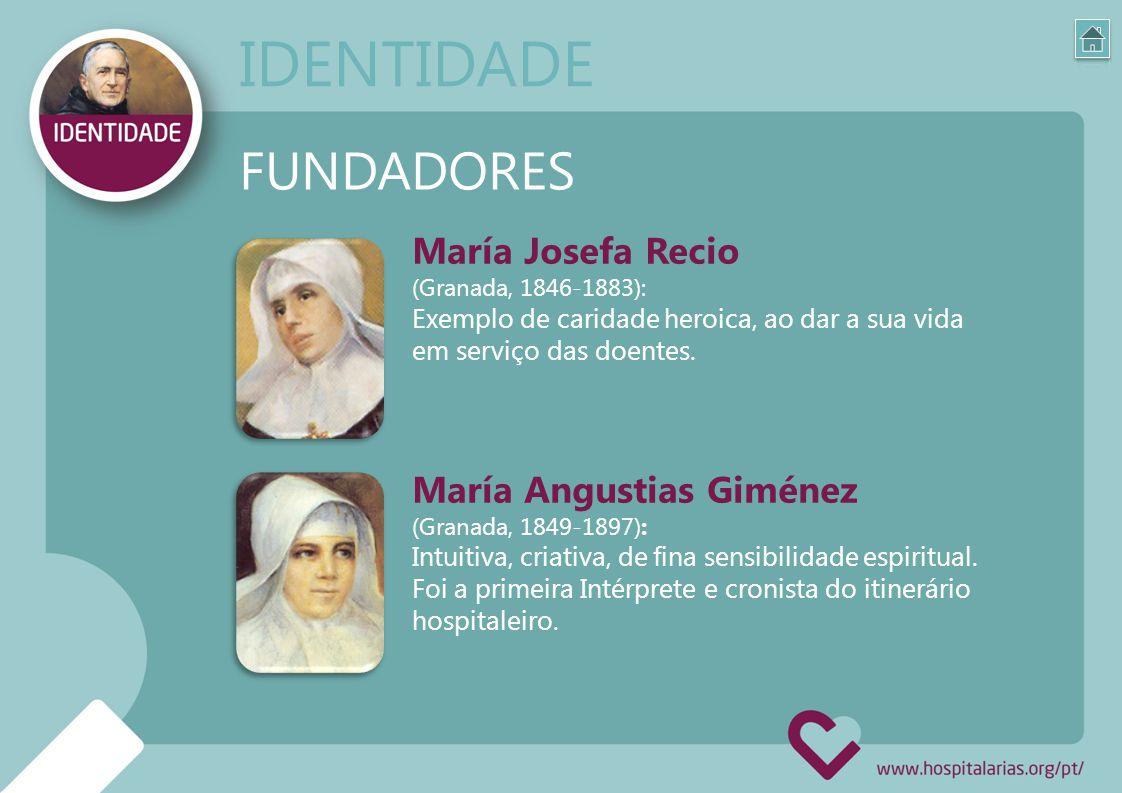 IDENTIDADE FUNDADORES María Josefa Recio María Angustias Giménez