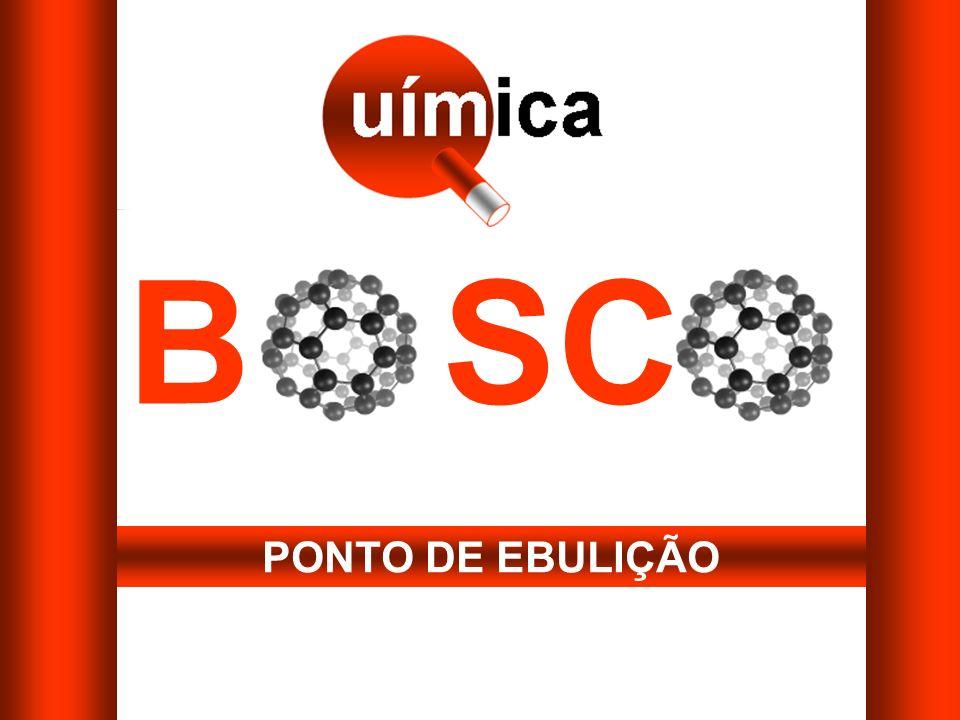 B SC PONTO DE EBULIÇÃO