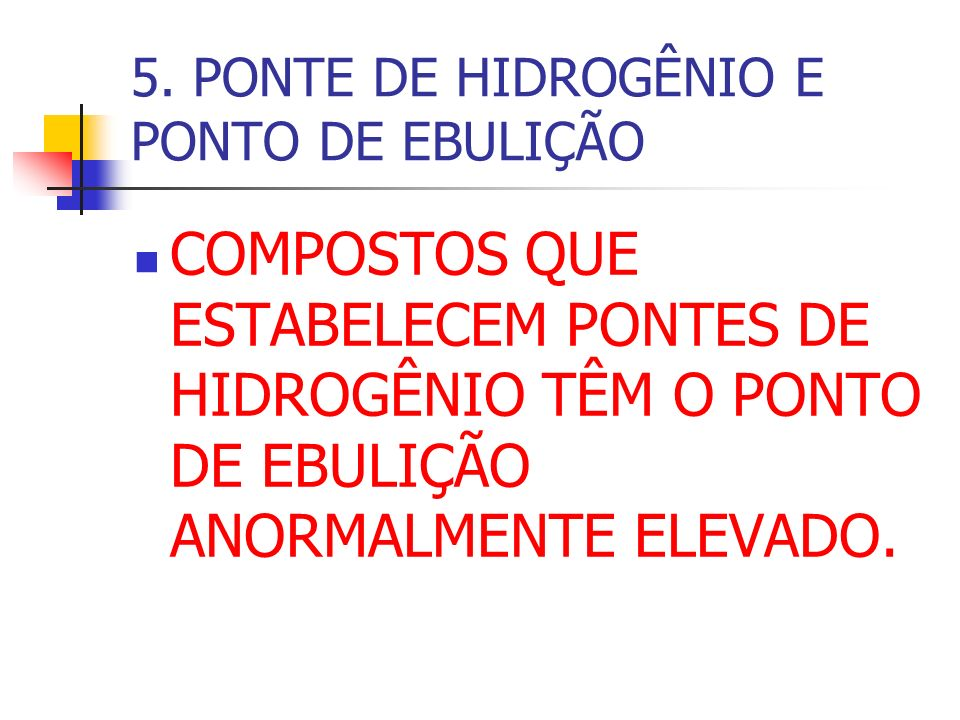 5. PONTE DE HIDROGÊNIO E PONTO DE EBULIÇÃO