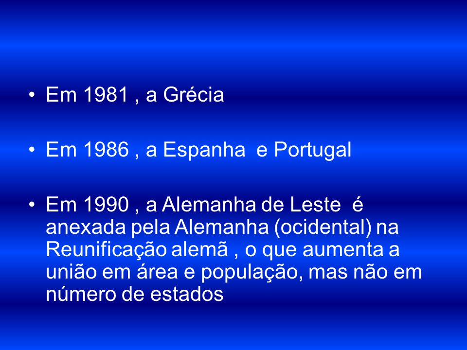 Em 1981 , a Grécia Em 1986 , a Espanha e Portugal.