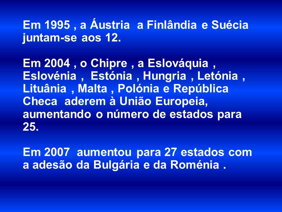 Em 1995 , a Áustria a Finlândia e Suécia juntam-se aos 12.