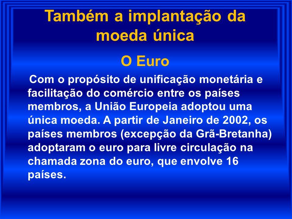 Também a implantação da moeda única