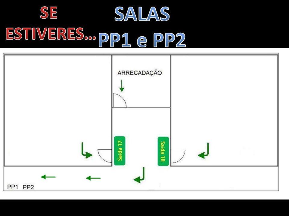 SE ESTIVERES… SALAS PP1 e PP2