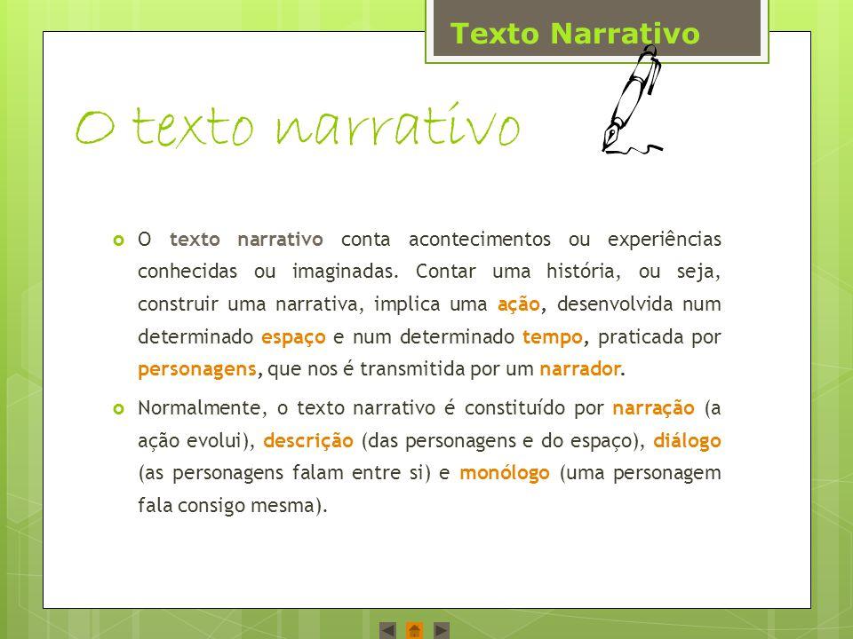 O texto narrativo Texto Narrativo