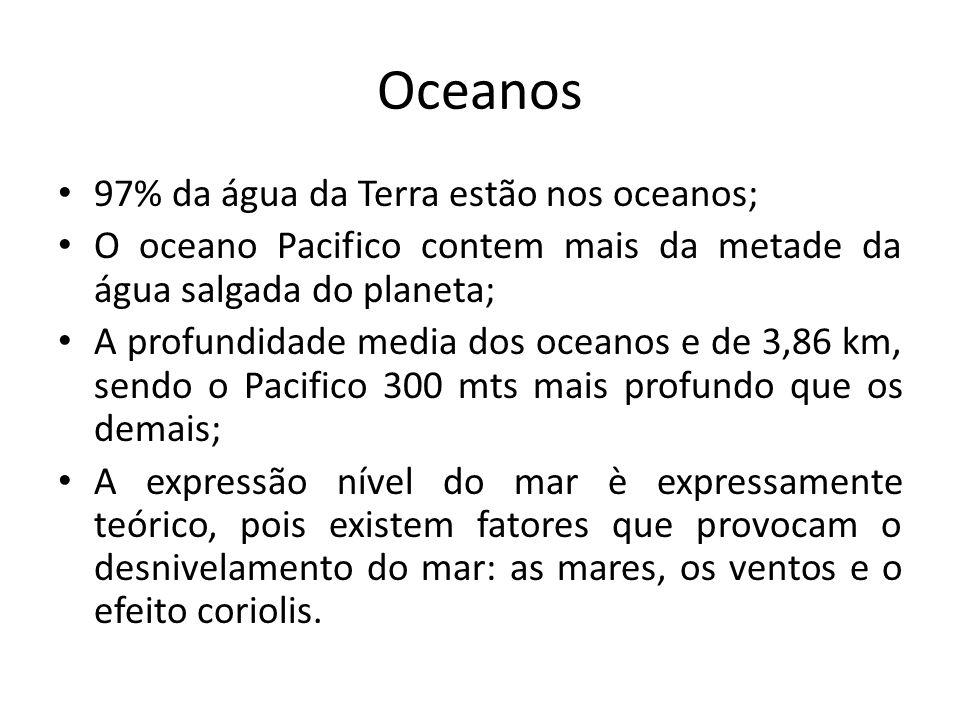 Oceanos 97% da água da Terra estão nos oceanos;