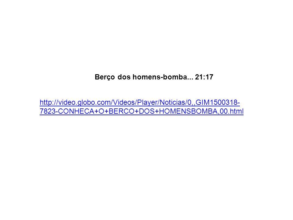 Berço dos homens-bomba... 21:17