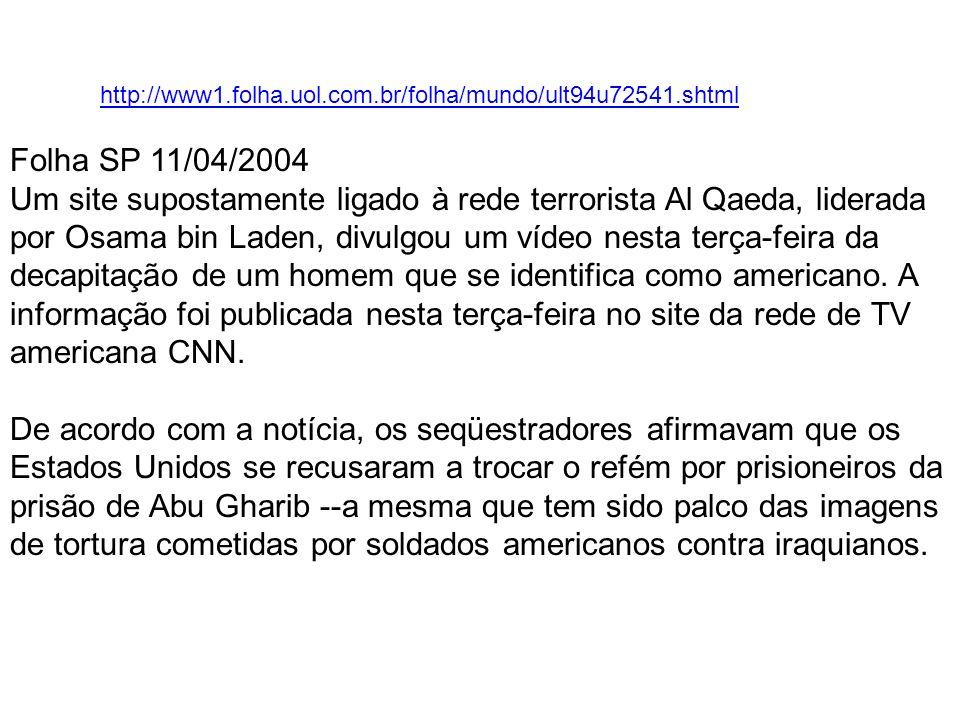 http://www1.folha.uol.com.br/folha/mundo/ult94u72541.shtml Folha SP 11/04/2004.