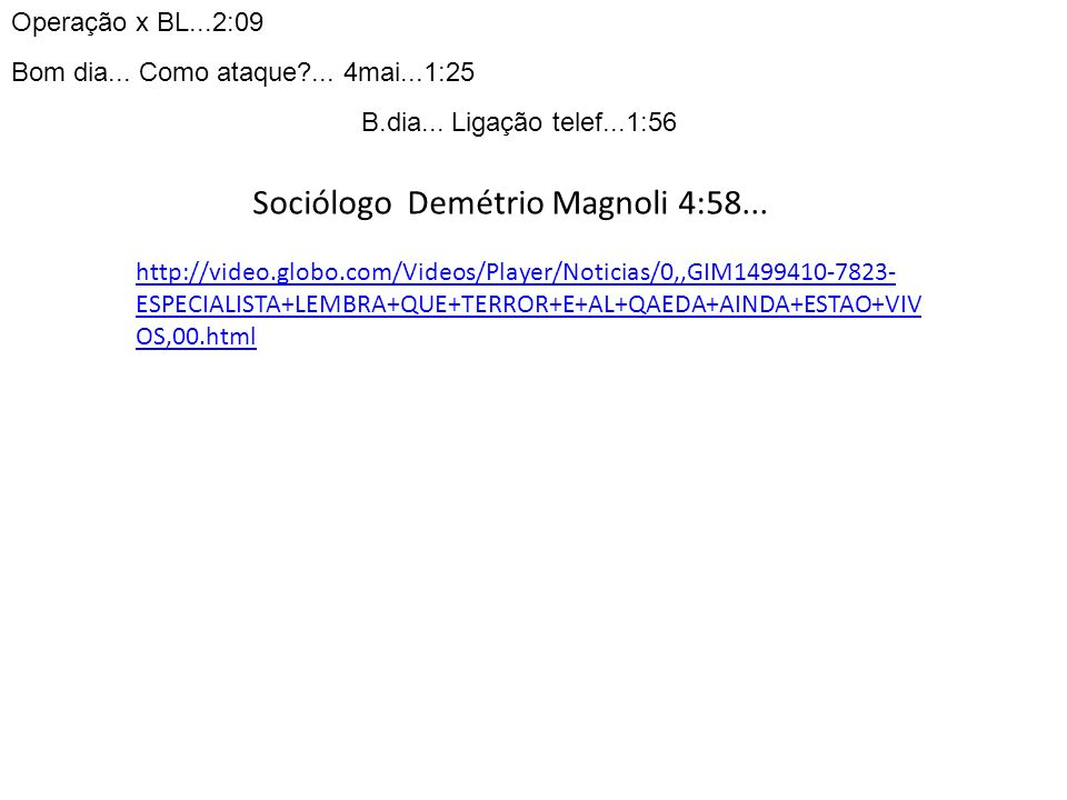 Sociólogo Demétrio Magnoli 4:58...
