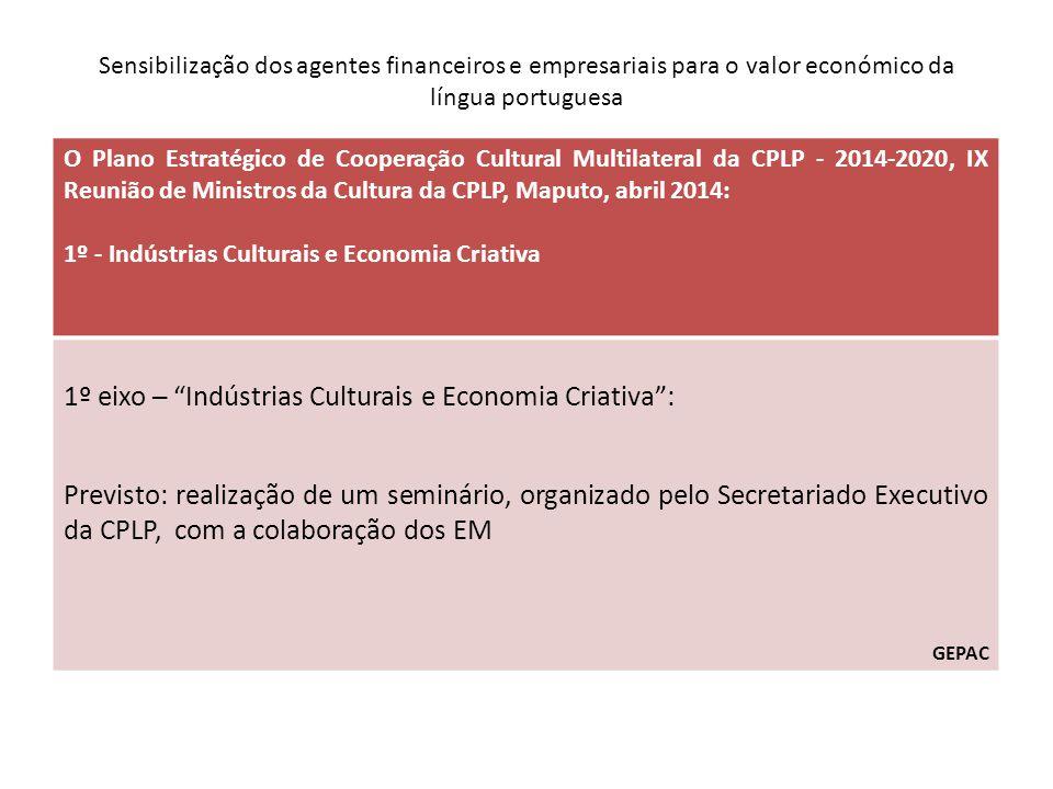 1º eixo ─ Indústrias Culturais e Economia Criativa :
