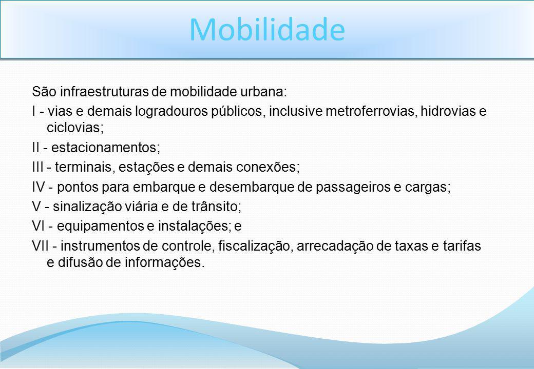 Mobilidade São infraestruturas de mobilidade urbana: