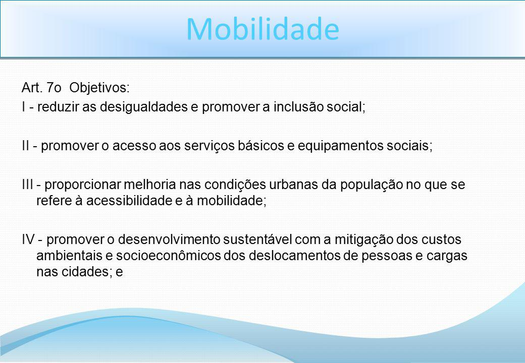 Mobilidade Art. 7o Objetivos: