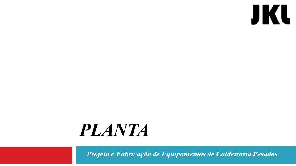 Projeto e Fabricação de Equipamentos de Caldeiraria Pesados