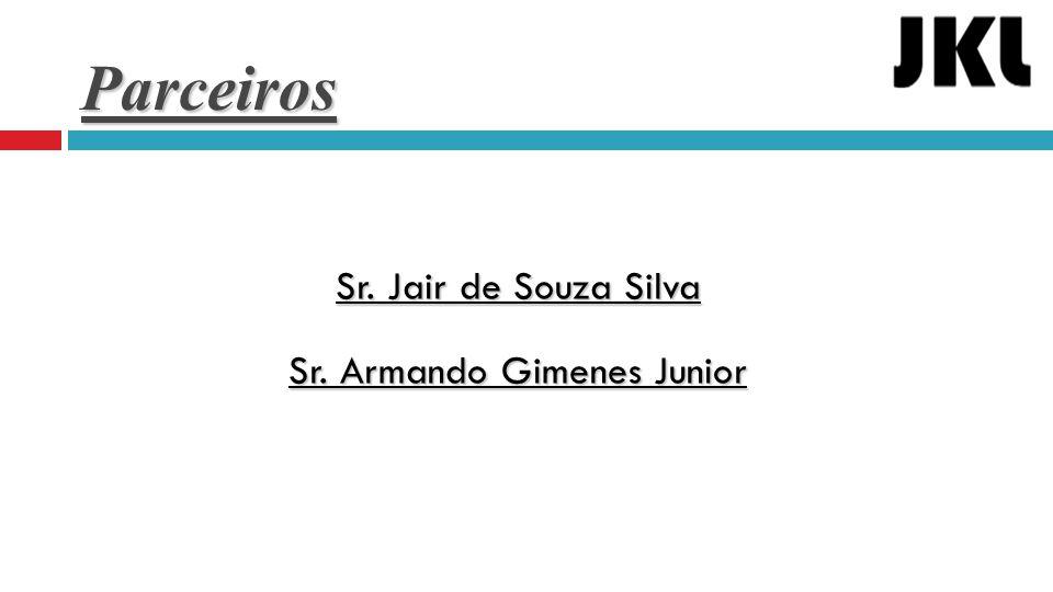Sr. Jair de Souza Silva Sr. Armando Gimenes Junior
